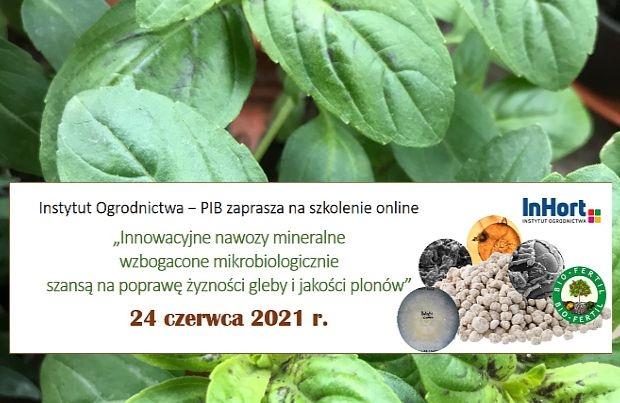 Szkolenie IO Innowacyjne nawozy mineralne wzbogacone mikrobiologicznie szansą na poprawę żyzności gleby i jakości plonów