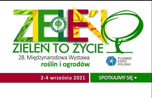 Wystawa Zieleń to Życie 2021 odbędzie się znowu w tradycyjnej formule stacjonarnej - w Centrum EXPO XXI Warszawa